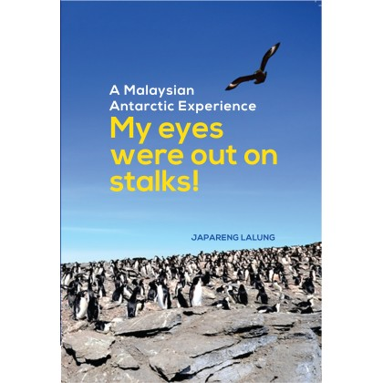 A Malaysian Antarctic Experience: My eyes were out on stalks!
