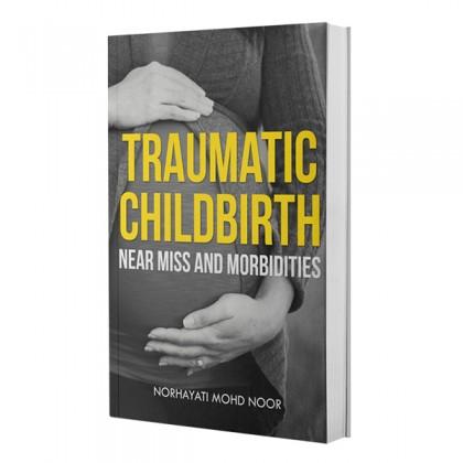 Traumatic Childbirth Near Miss and Morbidities