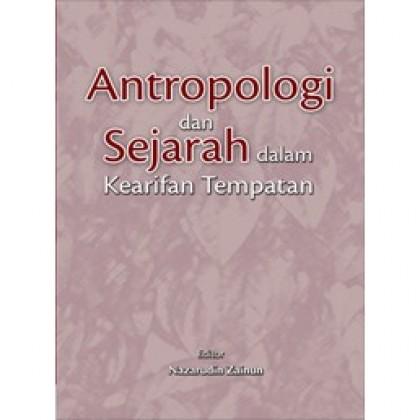 Antropologi dan Sejarah dalam Kearifan Tempatan
