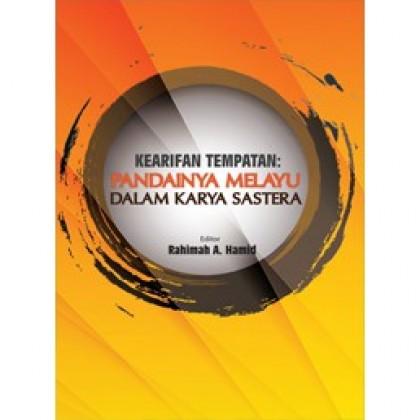 Kearifan Tempatan: Pandainya Melayu dalam Karya Sastera