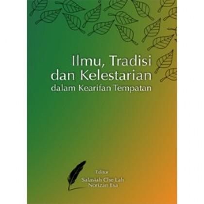Ilmu, Tradisi dan Kelestarian dalam Kearifan Tempatan
