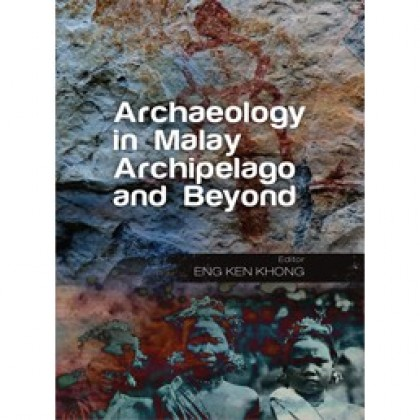 Archaeology in Malay Archipelago and Beyond