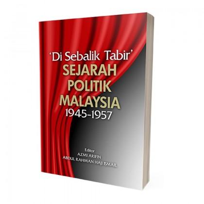 'Di Sebalik Tabir' Sejarah Politik Malaysia 1945-1957